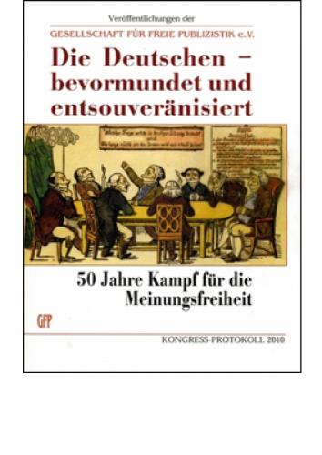 GfP 2010: Die Deutschen – bevormundet und entsouveränisiert