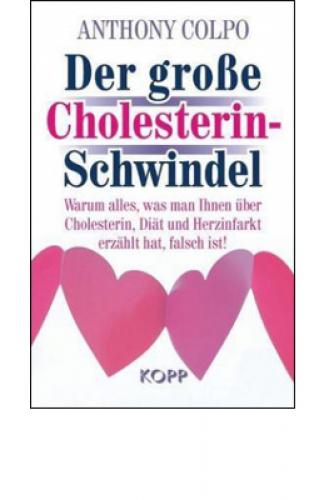 Colpo, Anthony: Der große Cholesterin-Schwindel