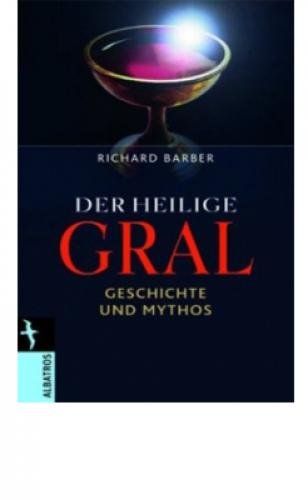 Barber, Richard: Der heilige Gral
