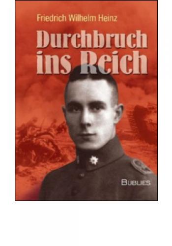 Heinz, Friedrich Wilhelm: Durchbruch ins Reich