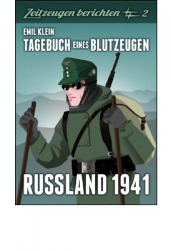 Klein, Emil: Rußland 1941, Tagebuch eines Blutzeugen