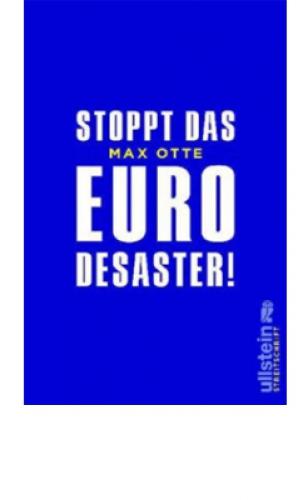 Otte, Max: Stoppt das Euro-Desaster!