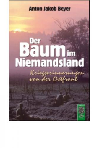 Beyer, Anton Jakob: Der Baum im Niemandsland