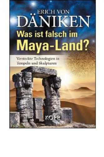 Däniken, Erich von: Was ist falsch im Maya-Land?