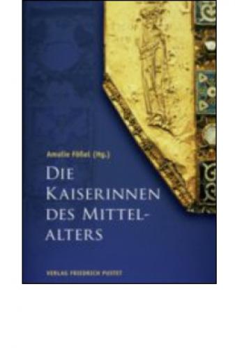 Fößel, Amalie: Die Kaiserinnen des Mittelalters
