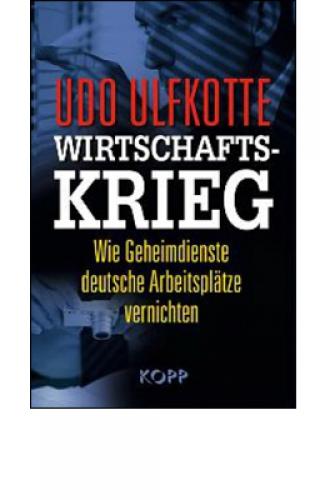 Ulfkotte, Udo: Wirtschaftskrieg
