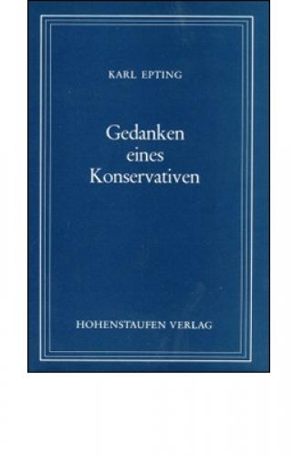 Epting, Karl: Gedanken eines Konservativen