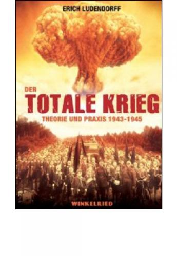 Ludendorff, Erich: Der totale Krieg