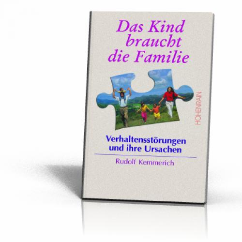 Kemmerich, Rudolf: Das Kind braucht die Familie