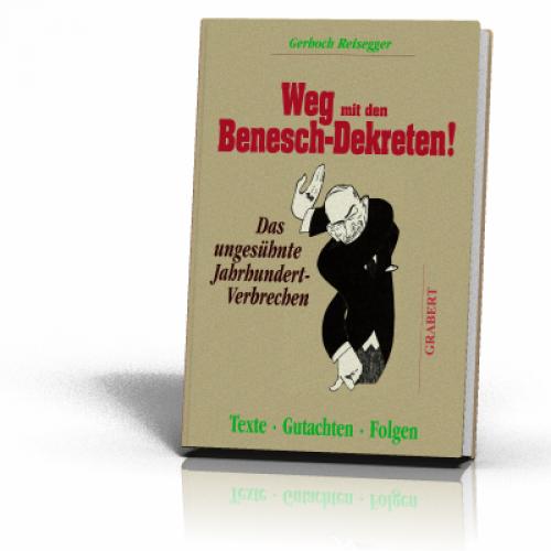 Reisegger, Gerhoch: Weg mit den Benesch-Dekreten!