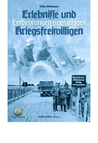 Altmann, Otto: Erlebnisse und Entbehrungen eines jungen Kriegsfre