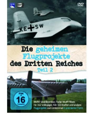 DVD: Die geheimen Flugprojekte des Dritten Reichs Teil 2