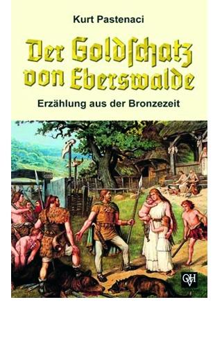 Pastenaci, Kurt: Der Goldschatz von Eberswalde