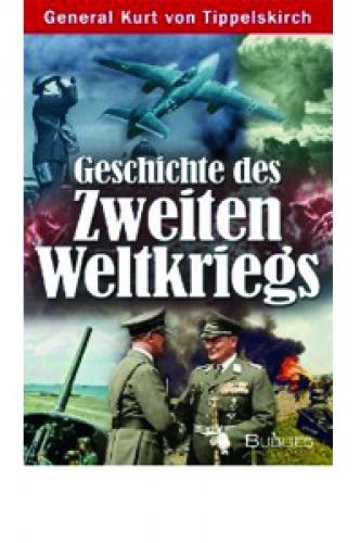 Tippelskirch, Kurt von: Geschichte des Zweiten Weltkriegs