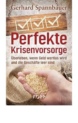 Spannbauer, Gerhard: Perfekte Krisenvorsorge