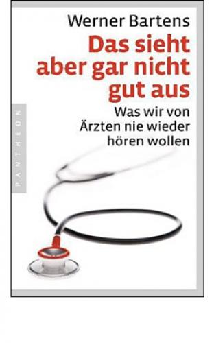 Bartens, Werner: Das sieht aber gar nicht gut aus