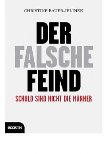 Bauer-Jelinek, Christine: Der falsche Feind