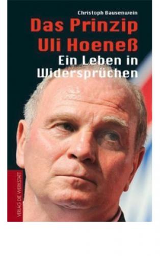 Bausenwein, Christoph: Das Prinzip Uli Hoeneß