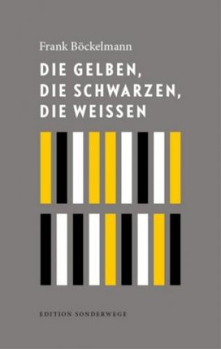 Böckelmann, Die Gelben, die Schwarzen, die Weißen