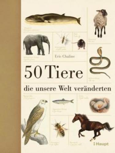Chaline, Eric: 50 Tiere, die unsere Welt veränderten