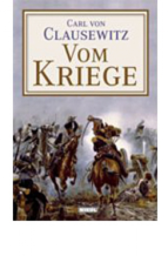 Clausewitz, Carl von: Vom Kriege