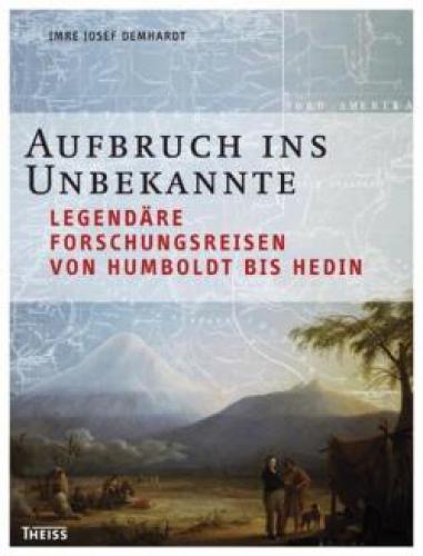 Demhardt, Imre J.: Aufbruch ins Unbekannte