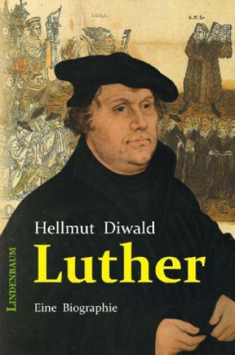 Diwald, Hellmut: Luther. Eine Biographie