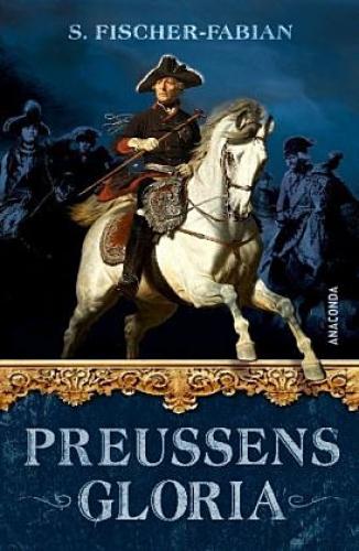 Fischer-Fabian, S.: Preußens Gloria