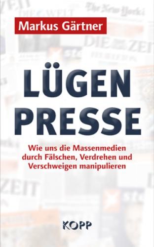 Gärtner, Markus: Lügenpresse