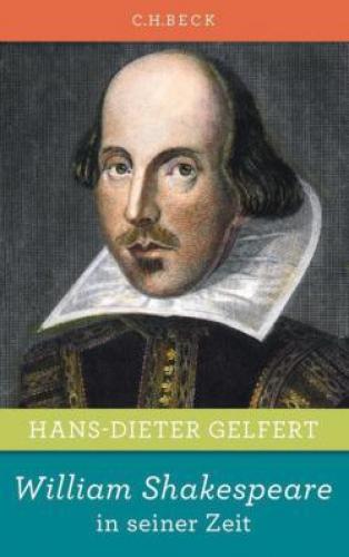 Gelfert, Hans-Dieter: William Shakespeare in seiner Zeit