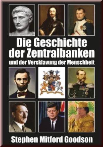 Goodson, Die Geschichte der Zentralbanken und der Versklavung der Menschheit