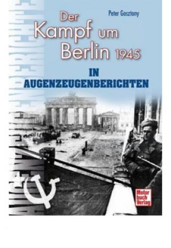 Gosztony, Peter: Der Kampf um Berlin 1945