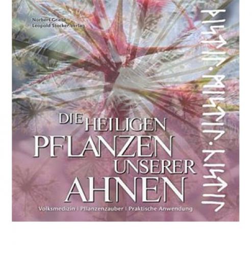 Griebl, Norbert: Die heiligen Pflanzen unserer Ahnen