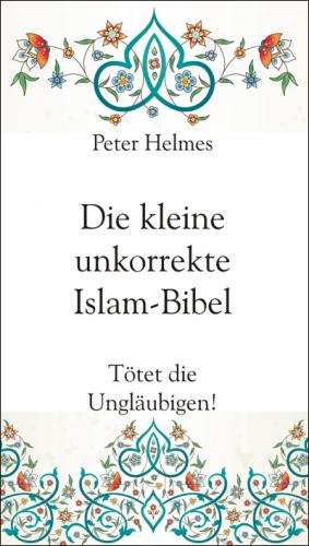 Helmes, Kleine unkorrekte Islam-Bibel