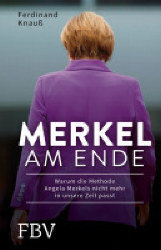 Knauß, Merkel am Ende