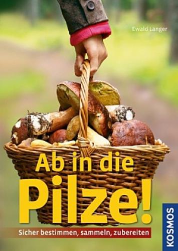 Langer, Ewald: Ab in die Pilze!