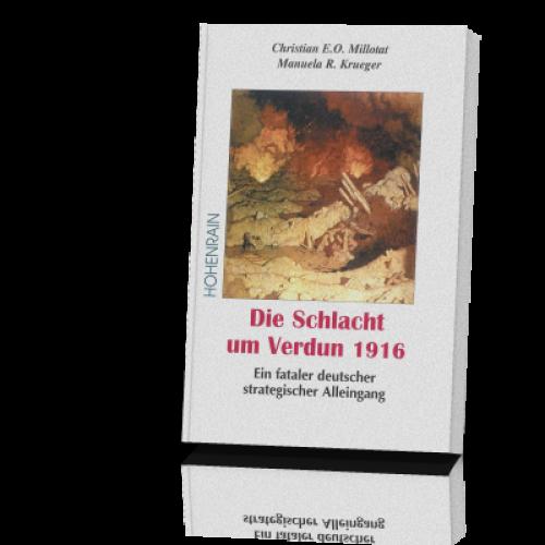 Millotat, Christian u, Krueger, Manuela, Die Schlacht um Verdun 1916