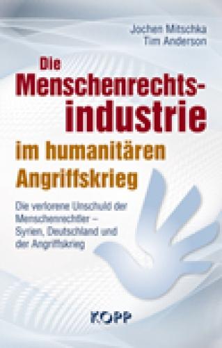 Mitschka /Anderson, Die Menschenrechtsindustrie im humanitären Angriffskrieg