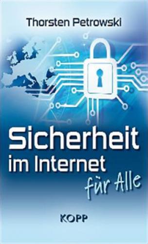 Petrowski, Thorsten: Sicherheit im Internet für alle