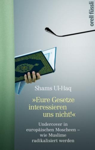 Ul-Haq, Eure Gesetze interessieren und nicht!