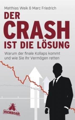 Weik, Matthias: Der Crash ist die Lösung