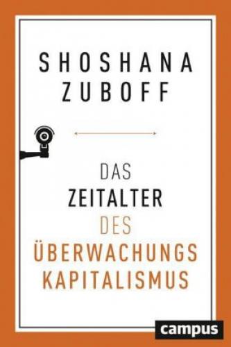 Zuboff, Das Zeitalter des Ãœberwachungskapitalismus
