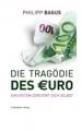 Bagus, Philipp: Die Tragödie des Euro