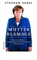 Hebel, Stephan: Mutter Blamage