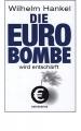 Hankel, Wilhelm: Die Euro-Bombe wird entschärft