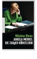 Blome, Nikolaus: Angela Merkel. Die Zauderkünstlerin