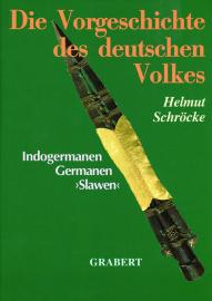 Schröcke, Helmut (Hg.): Die Vorgeschichte des deutschen Volkes - Neu und Erweitert!