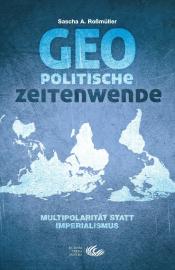 Roßmüller, Geopolitische Zeitenwende