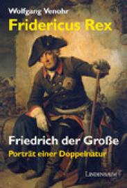 Venohr, Fridericus Rex. Friedrich der Große
