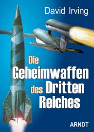 Irving, Die Geheimwaffen der Dritten Reiches